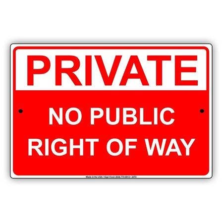 Private No Public Right Of Way Keep Out Caution Alert Warning Notice Aluminum Note Metal 8