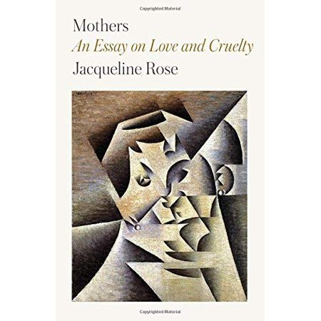 Mothers: An Essay on Love and Cruelty - image 1 de 1