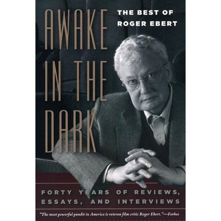 Awake in the Dark: The Best of Roger Ebert by