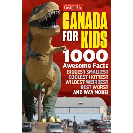 Canadian Geographic Canada for Kids : 1000 Awesome Facts (Canada Halloween Facts)
