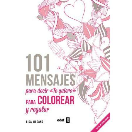 101 mensajes para decir te quiero Libro de colorear adultos/ 101 ...