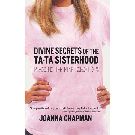 Divine Secrets of the Ta-Ta Sisterhood: Pledging the Pink Sorority -