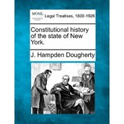Constitutional History of the State of New York.