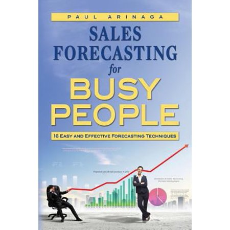 Sales Forecasting For Busy People  16 Easy And Effective Forecasting Techniques