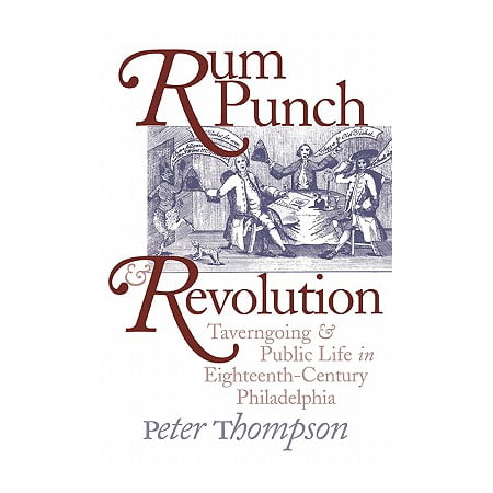 Rum Punch and Revolution : Taverngoing and Public Life in Eighteenth-Century Philadelphia - Halloween Red Rum Punch