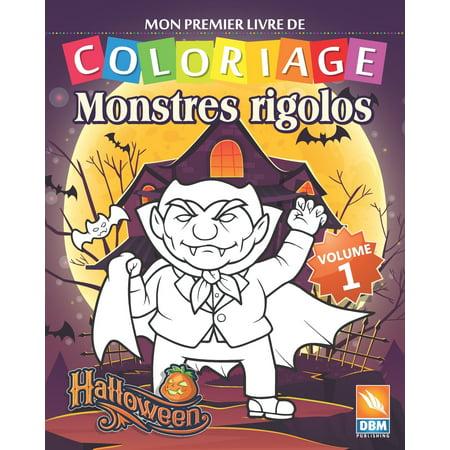 Coloriages Monstres Halloween (Monstres Rigolos: Monstres Rigolos - Volume 1: Livre de Coloriage Pour les Enfants - 25 Dessins à colorier)