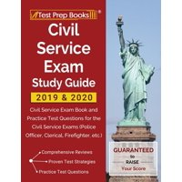 Civil Service Exam Study Guide 2019 & 2020: Civil Service Exam Book and Practice Test Questions for the Civil Service Exams (Police Officer, Clerical, Firefighter, etc.) (Paperback)