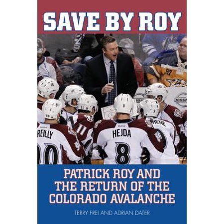 Colorado Avalanche Merchandise (Save by Roy : Patrick Roy and the Return of the Colorado Avalanche )