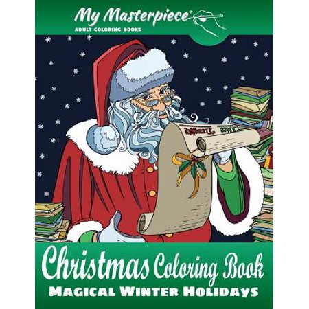My Masterpiece Adult Coloring Books - Christmas Coloring Book : Magical Winter Holidays ()