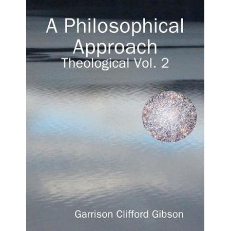 A Philosophical Approach - Theological Vol. 2 -