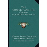 The Conflict and the Crown : Plain Parochial Sermons (1877)