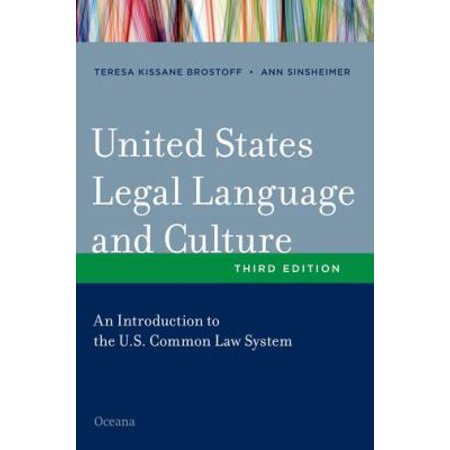 United States Legal Language and Culture: An Introduction to the U.S. Common Law System