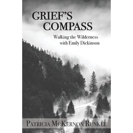 Grief's Compass : Walking the Wilderness with Emily (Walking The Wilderness Coast By Peter Cook)