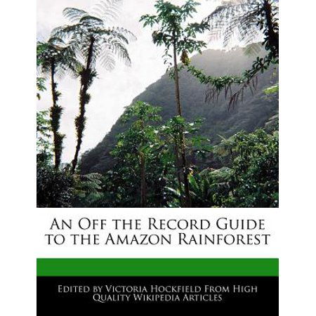 An Off the Record Guide to the Amazon Rainforest (Amazon 30 Off Halloween)