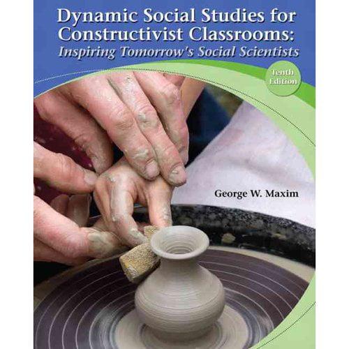 Dynamic Social Studies for Constructivist Classrooms: Inspiring Tomorrow's Social Scientists