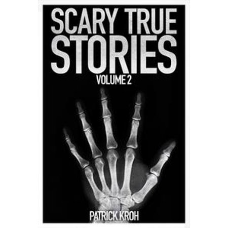 True Halloween Scary Stories (Scary True Stories Vol. 2 -)