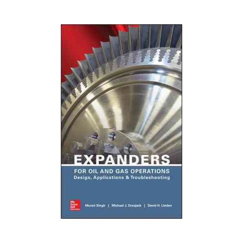Expanders for Oil and Gas Operations: Design, Applications & Troubleshooting