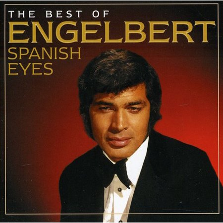 Spanish Eyes: Best of (The Best Of Engelbert Humperdinck)