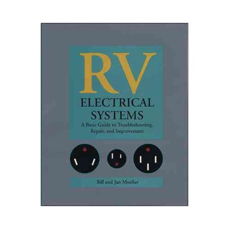 Rv Electrical Systems  A Basic Guide To Troubleshooting  Repair  And Improvement