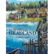 Beacon on the Headland : Becoming Two Harbors