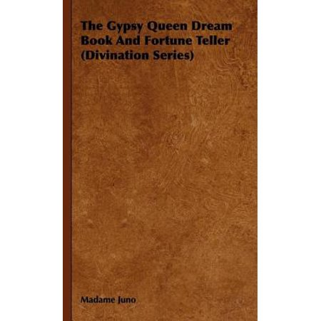 The Gypsy Queen Dream Book And Fortune Teller (Divination Series) - eBook
