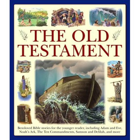 My Very First Bible: The Old Testament: Best-Loved Bible Stories for the Younger Reader, Including Adam and Eve, Noah's Ark, the Ten Commandments,