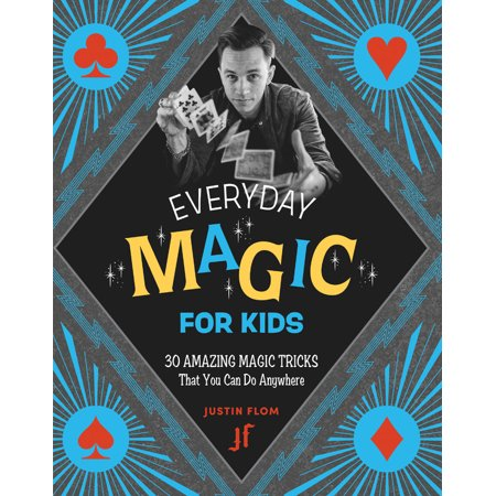 Everyday Magic for Kids : 30 Amazing Magic Tricks That You Can Do Anywhere Coin Magic Trick Revealed