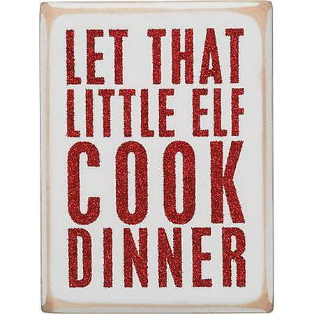 LET THAT LITTLE ELF COOK DINNER Christmas Box Sign 3