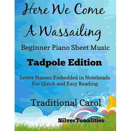 Here We Come a Wassailing Beginner Piano Sheet Music Tadpole Edition - (Here Comes Goodbye Rascal Flatts Piano Sheet Music)