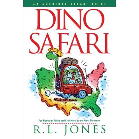 Dino Safari : Fun Places for Adults and Children to Learn about Dinosaurs (Dinosaur Place Coupons)