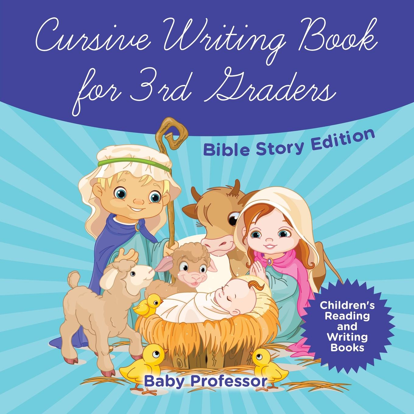 Cursive Writing Book for 3rd Graders - Bible Story Edition Children's Reading and Writing Books