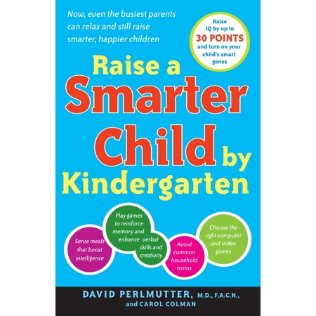 Raise a Smarter Child by Kindergarten : Raise IQ by up to 30 points and turn on your child's smart