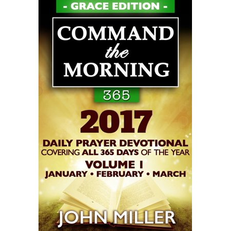 Command the Morning 365: 2017 Daily Prayer Devotional (Grace Edition) — Volume 1 — January / February / March 2017 - eBook - Daily Bumps Halloween 2017