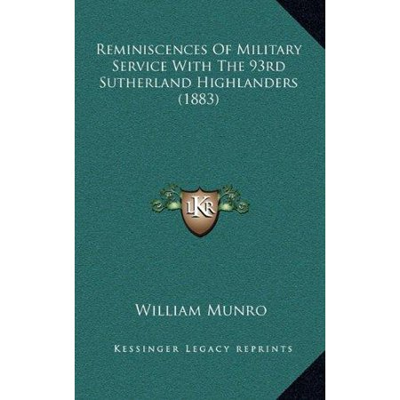 Reminiscences Of Military Service With The 93Rd Sutherland Highlanders  1883