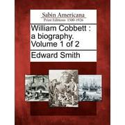 William Cobbett : A Biography. Volume 1 of 2