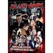 Killer Gimps: Sadistic Killers, Filthy Sluts, Dirty Necrophiliacs And Evil Nazis DVD by