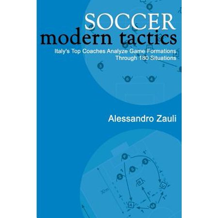 Soccer : Modern Tactics: Italy's Top Coaches Analyze Game Formations Through 180 Situations - Horns At Soccer Games