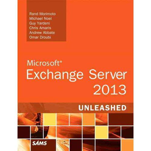 Exchange Server 2013 Unleashed