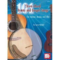 101 Three-Chord Hymns and Gospel Songs : For Guitar, Banjo, and Uke