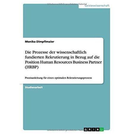 Die Prozesse Der Wissenschaftlich Fundierten Rekrutierung In Bezug Auf Die Position Human Resources Business Partner  Hrbp