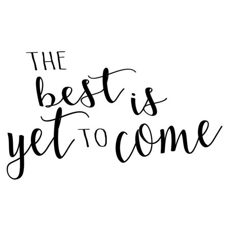 Vwaq The Best Is Yet To Come Positive Wall Decals Quotes 18121 18