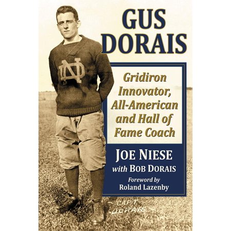 Gus Dorais : Gridiron Innovator, All-American and Hall of Fame Coach - Pro Football Hall Of Fame Halloween