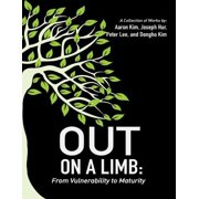 Out On a Limb: From Vulnerability to Maturity a Collection of Works - eBook
