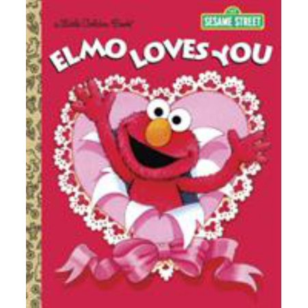 Little Golden Book: Elmo Loves You (Sesame Street)