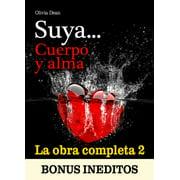 Suya, cuerpo y alma la obra completa 2 - eBook