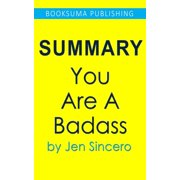 Summary of You Are a Badass by Jen Sincero - eBook