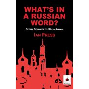 Russian Studies: What's in a Russian Word?: From Sounds to Structures (Paperback)