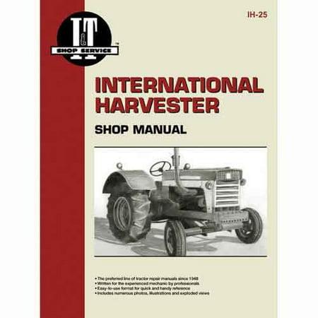 I&T Shop Manual , New, International (International I&t Shop Service Manual)