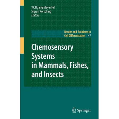 Chemosensory Systems In Mammals  Fishes  And Insects
