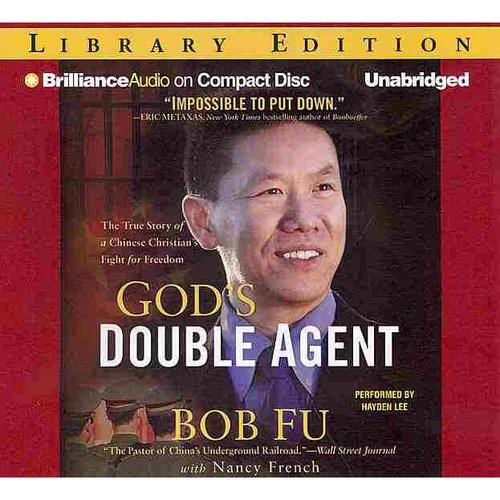 God's Double Agent: The True Story of a Chinese Christian's Fight for Freedom: Library Edition